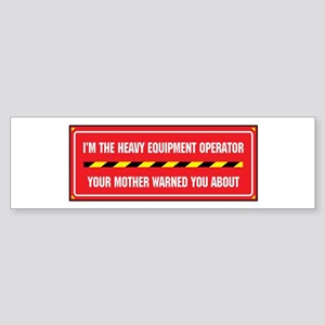I'm the Operator Bumper Sticker