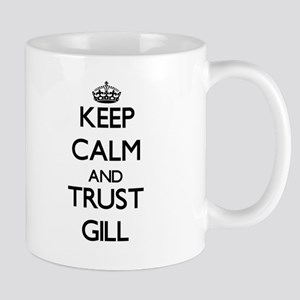 Keep calm and Trust Gill Mugs