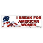 I Break for American Women Bumper Sticker