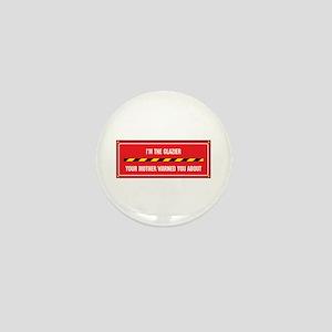 I'm the Glazier Mini Button