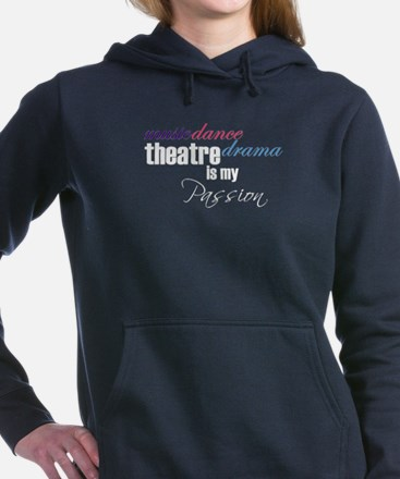 Theatre Is My Passion Hooded Sweatshirt