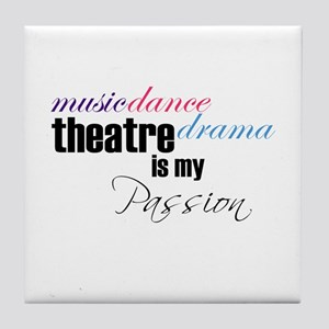 Theatre is my passion Tile Coaster