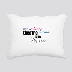 Theatre is my passion Rectangular Canvas Pillow