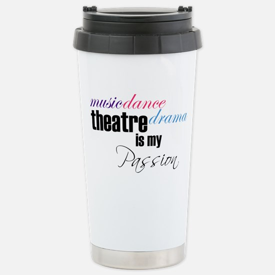 Theatre is my passion Travel Mug