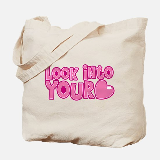 Look into your heart! Tote Bag