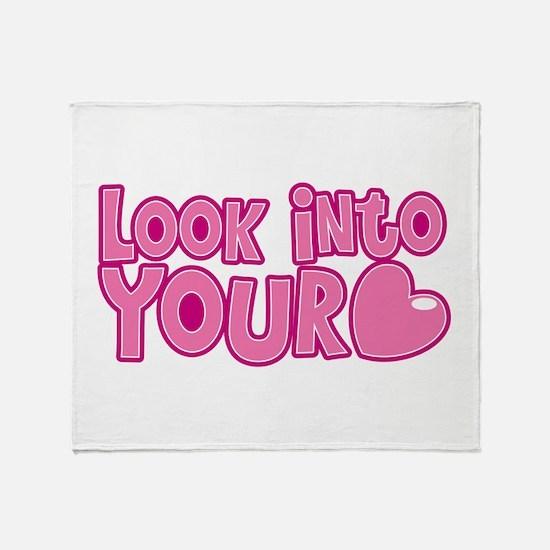 Look into your heart! Throw Blanket