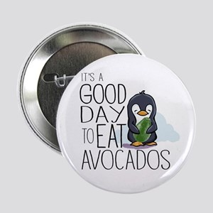 """Its a Good Day to Eat Avocados Penguin 2.25"""" Butto"""