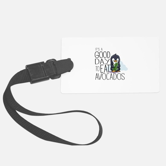 Its a Good Day to Eat Avocados Penguin Luggage Tag