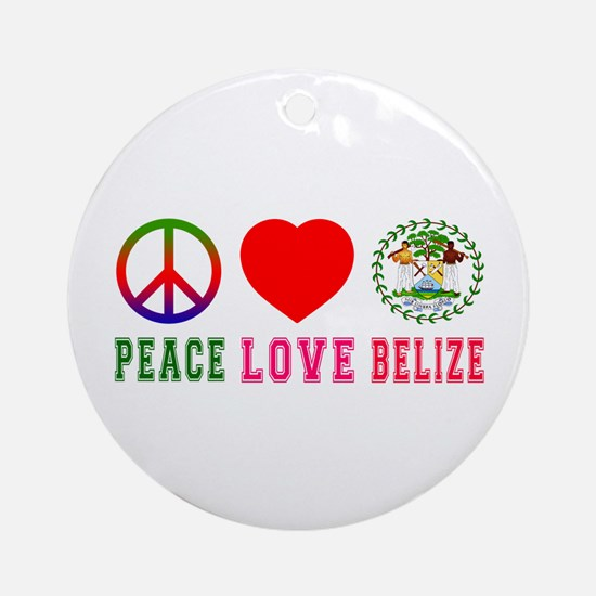 Peace Love Belize Ornament (Round)