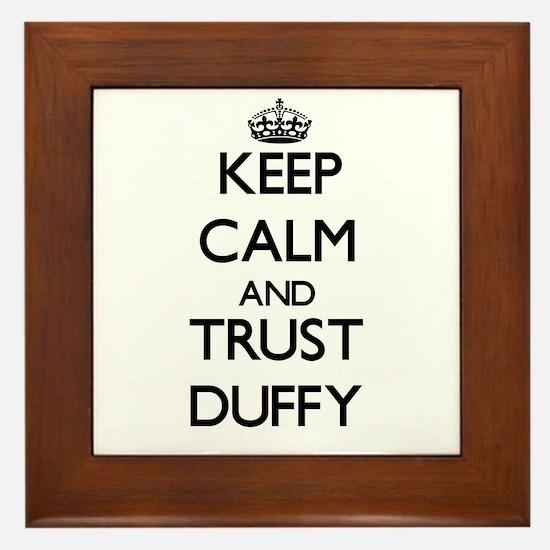 Keep calm and Trust Duffy Framed Tile
