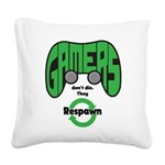 Gamers Dont Die. Square Canvas Pillow