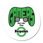 Gamers Dont Die. Round Car Magnet