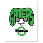 Gamers Dont Die. Posters