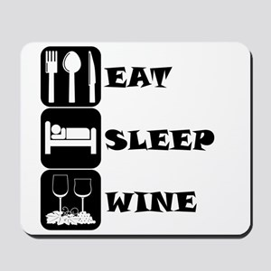 Eat Sleep Wine Mousepad