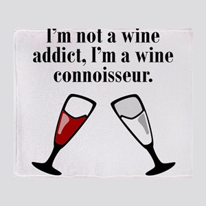 Im A Wine Connoisseur Throw Blanket