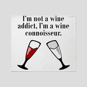 Im A Wine Connoisseur Throw Blanket