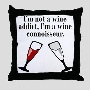 Im A Wine Connoisseur Throw Pillow