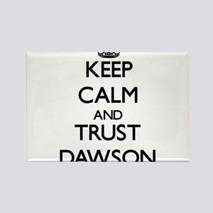 Keep calm and Trust Dawson Magnets