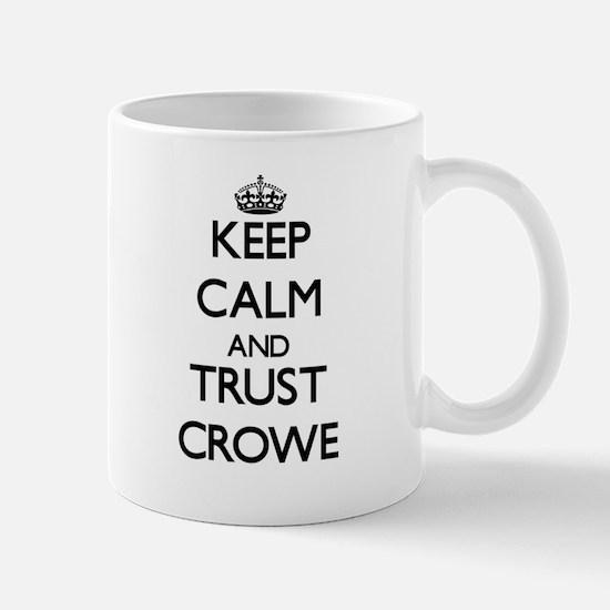 Keep calm and Trust Crowe Mugs
