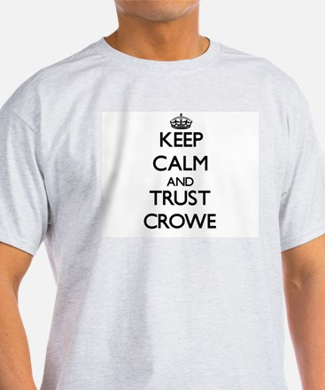 Keep calm and Trust Crowe T-Shirt