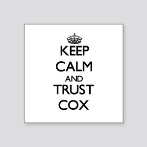 Keep calm and Trust Cox Sticker