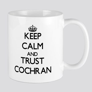 Keep calm and Trust Cochran Mugs