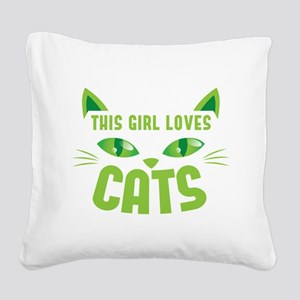 This girl loves CATS Square Canvas Pillow