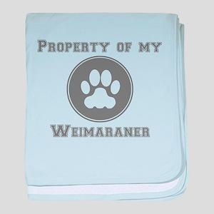 Property Of My Weimaraner baby blanket