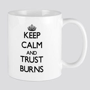 Keep calm and Trust Burns Mugs