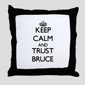 Keep calm and Trust Bruce Throw Pillow