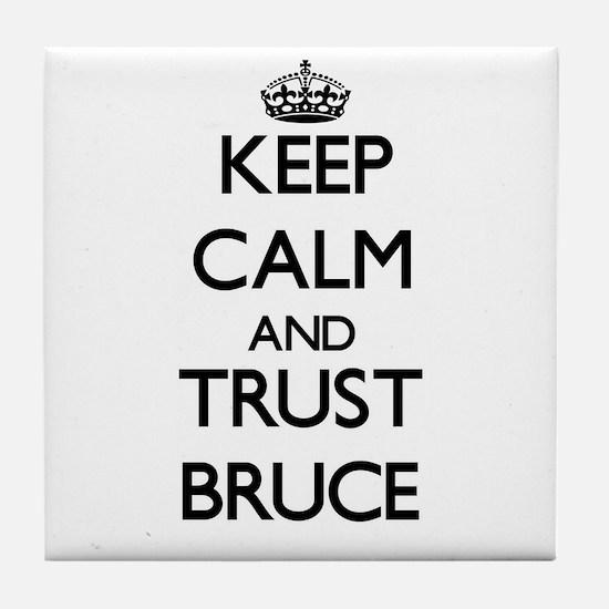 Keep calm and Trust Bruce Tile Coaster