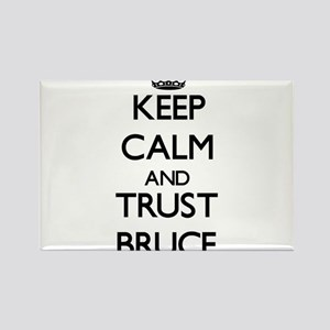 Keep calm and Trust Bruce Magnets