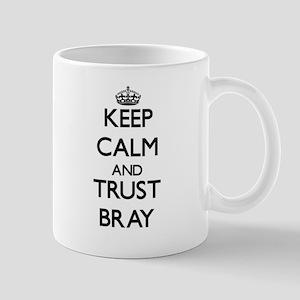 Keep calm and Trust Bray Mugs