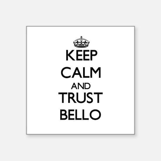 Keep calm and Trust Bello Sticker