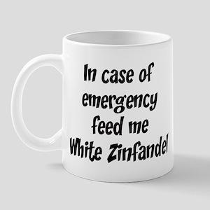 Feed me White Zinfandel Mug