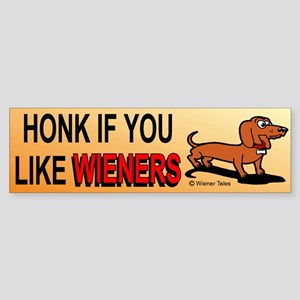 Honk If You Like Wieners! Bumper Sticker