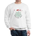 I Love Whirled Peas Sweatshirt