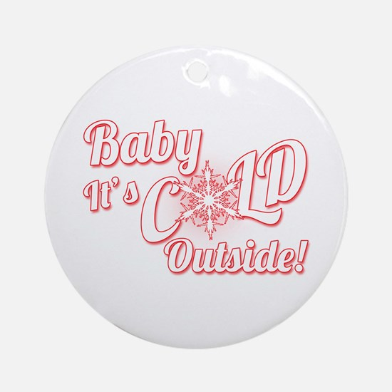Baby Its COLD Ornament (Round)