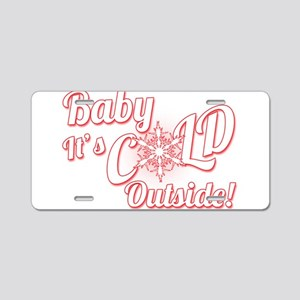 Baby Its COLD Aluminum License Plate