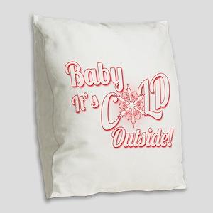 Baby Its COLD Burlap Throw Pillow