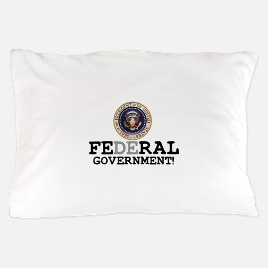 FERAL GOVERNMENT Pillow Case