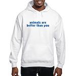 Animals Are Better Hooded Sweatshirt