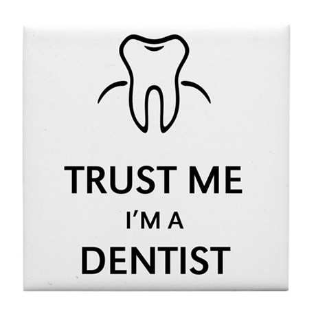 Trust Me I'M A Dentist Tile Coaster
