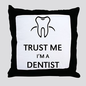Trust Me I'M A Dentist Throw Pillow