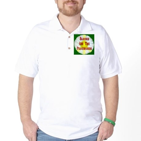 Blessed Are The Peacemakers F Golf Shirt