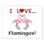 I Love Flamingos Small Poster