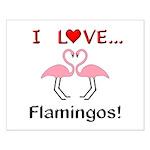 I Love Flamingos Small Poster