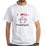 I Love Flamingos White T-Shirt