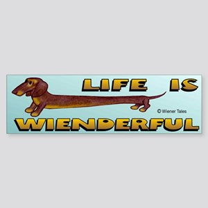Life is Wienderful II Bumper Sticker