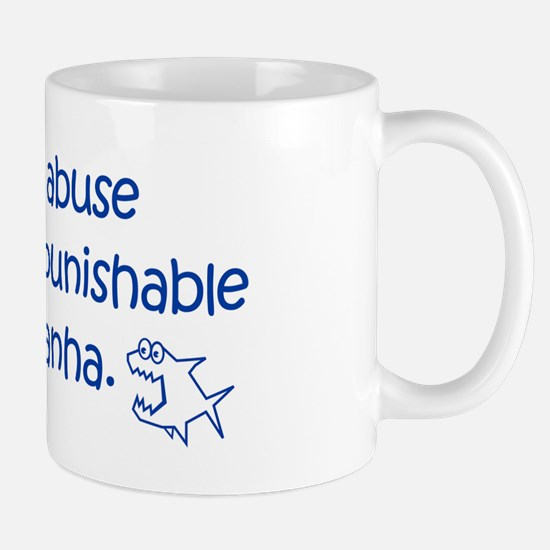 Animal Abuse Should Be Punish Mug